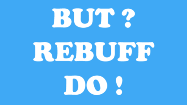 But? Rebuff. Do!