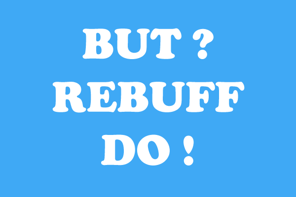 But- Rebuff- Do Method